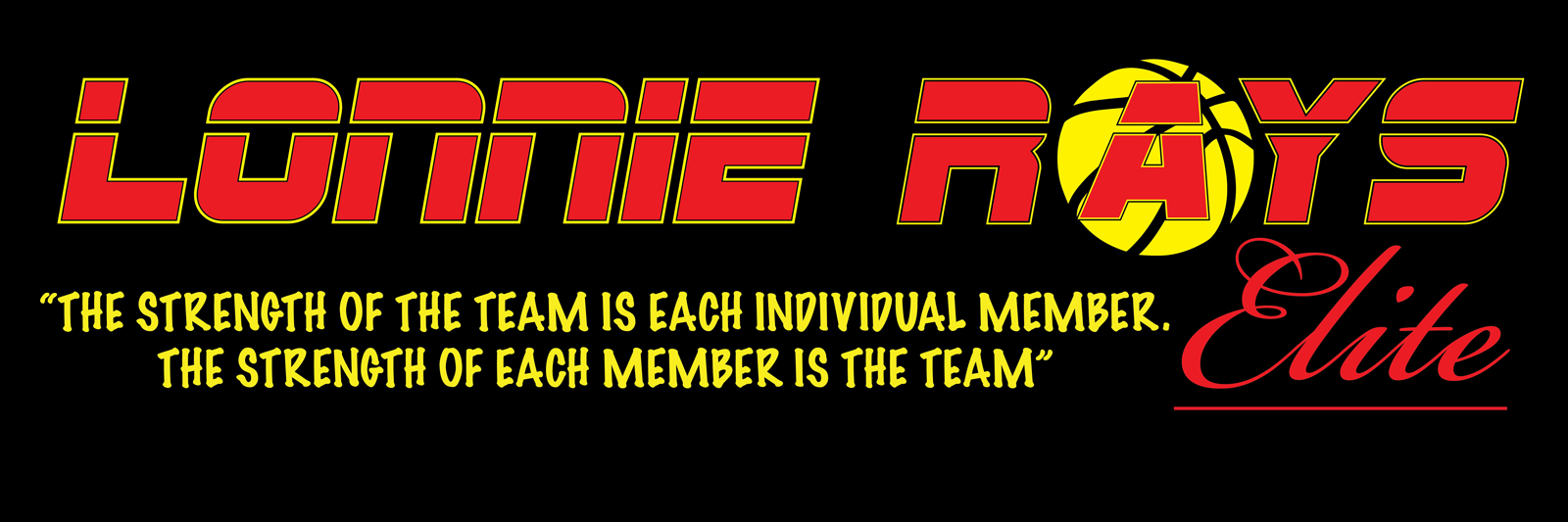 Lonnie Ray's Elite - ' The Strength of the Team is Each Individual Member. The Strength of Each Member is the Team'